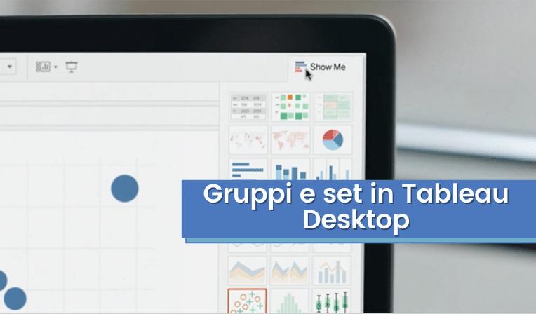 Gruppi e set in Tableau Desktop
