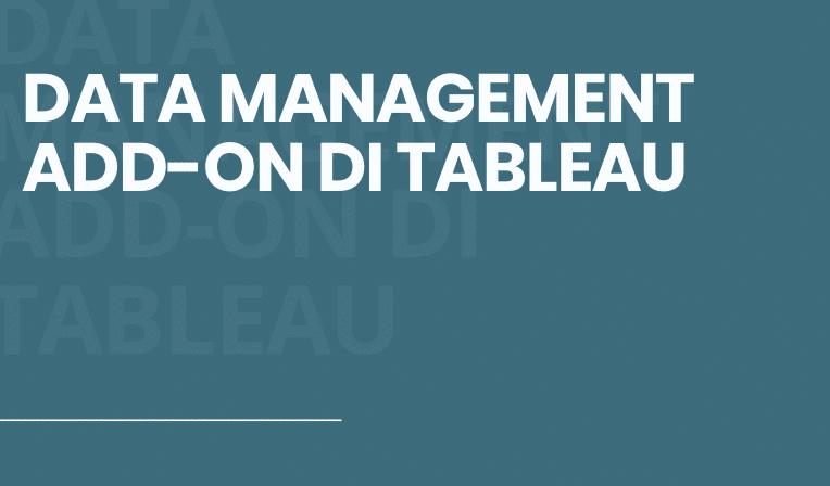 Data management Add-on Tableau
